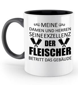 Tasse-Seine-Exzellenz-Fleischer-Kaffeetasse-Kaffeebecher-Geschenk-Spruch