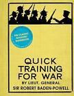 Quick Training for War by Martin Robson, Sir Robert Baden-Powell (Hardback, 2011)
