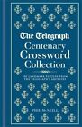 The Telegraph Centenary Crossword Collection: 100 Landmark Puzzles from The Telegraph's Archives by The Telegraph (Hardback, 2013)