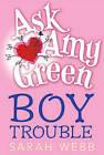 Boy Trouble by Sarah Webb (Paperback / softback, 2011)