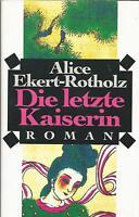 Alice Ekert-Rotholz / Die letzte Kaiserin / Buch