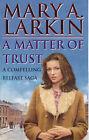 A Matter of Trust by Mary Larkin (Paperback, 2001)