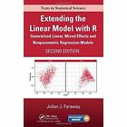 Extending the Linear Model with R: Generalized Linear, Mixed Effects and Nonparametric Regression Models by Julian J. Faraway (Mixed media product, 2016)