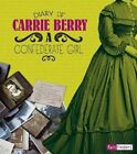 Diary of Carrie Berry: A Confederate Girl by Carrie Berry (Paperback / softback, 2014)
