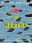 Who is Martha? by Marjana Gaponenko (Paperback, 2014)