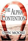The Alpha Contention by Don Moore (Hardback, 2012)