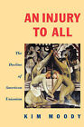 An Injury to All: Decline of American Unionism by Kim Moody (Paperback, 1989)