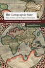 The Cartographic State: Maps, Territory, and the Origins of Sovereignty by Jordan Branch (Paperback, 2014)