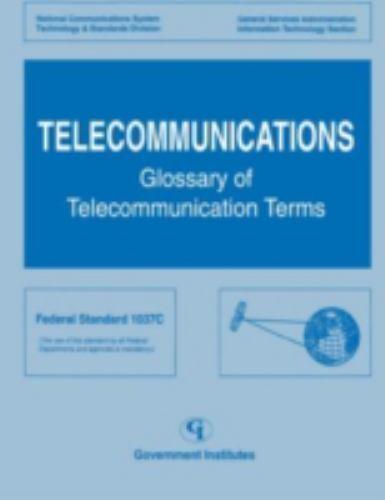 Telecommunications: Glossary Of Telecommunications Terms: By National Telecom...