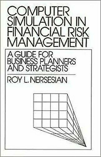 Computer Simulation in Financial Risiko Management: A Guide For Business Planer