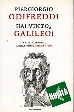 Hai vinto, Galileo! - P.ODIFREDDI, 2009 Mondadori editore - ST239