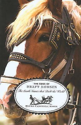 NEW HEAVY HORSE BOOK The Book of Draft Horses - Donna Campbell Smith (Hardback)