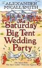 The Saturday Big Tent Wedding Party by Alexander McCall Smith (Hardback, 2011)