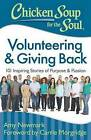 Chicken Soup for the Soul: Volunteering and Giving Back: 101 Inspiring Stories About Purpose and Passion by Amy Newmark, Carrie Morgridge (Paperback, 2015)