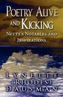 Poetry Alive and Kicking: Netty's Notables and Inspirations by Lynette (Rhodes) Dausman (Paperback / softback, 2012)