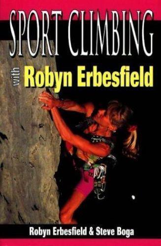 Sport Climbing with Robyn Erbesfield by Steven Boga; Robyn Erbesfield