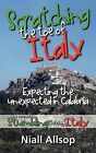 Scratching the Toe of Italy: Expecting the Unexpected in Calabria by Niall Allsop (Paperback / softback, 2012)