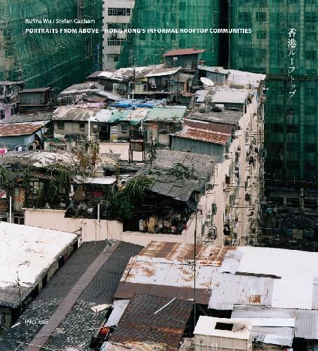 Hong Kong/'s Informal Rooftop Communities Japan Photo Book Japanese
