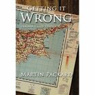 Getting It Wrong Fragments From a Cyprus Diary 1964 Paperback – 27 Oct 2008