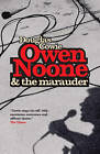 Owen Noone and the Marauder by Douglas Cowie (Paperback, 2006)