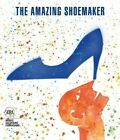 The Amazing Shoemaker: Fairy tales and legends about shoes and shoemakers by Sergio Risaliti (Paperback, 2014)