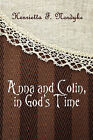 Anna and Colin, in God's Time by Henrietta F Nordyke (Paperback / softback, 2008)