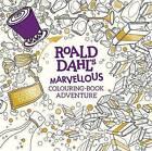 Roald Dahl's Marvellous Colouring-Book Adventure by Penguin Books Ltd (Paperback, 2016)