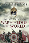 War at the Edge of the World: Twilight of Empire: Book One by Ian James Ross (Paperback / softback, 2016)