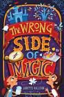 The Wrong Side of Magic by Janette Rallison (Hardback, 2016)
