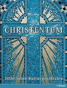 Christentum: 2000 Jahre Kulturgeschichte von Ann Ma... | Buch | Zustand sehr gut
