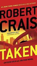 An Elvis Cole Novel: Taken Bk. 4 by Robert Crais (2012, Paperback)
