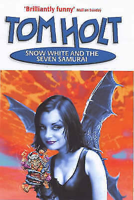 Snow White And The Seven Samurai, Holt, Tom, Excellent Book