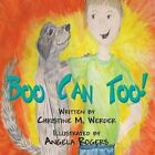 Boo Can Too! by Christine M Werder (Paperback / softback, 2013)