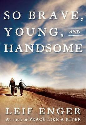 So Brave, Young and Handsome by Leif Enger (2008, Hardcover)
