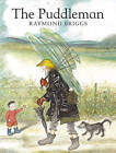 The Puddleman by Raymond Briggs (Paperback, 2006)