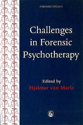 Challenges in Forensic Psychotherapy by Van Marle, Hjalmar
