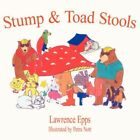 Stump and Toad Stools by Lawrence Epps 9781420896237 Paperback 2005