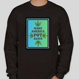 Make-America-POT-Again-lt-ZZZZZZZ-gt-Marijuana-Cannabis-Weed-Themed-Blk-Sweatshirt