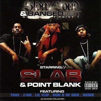 S.L.A.B & POINT BLANK SLOW LOUD & BANGED OUT 2CD 2005 HAWK Z-RO TRAE K-RINO SPC