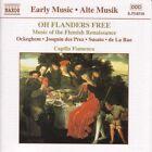 Oh Flanders Free: Music of the Flemish Renaissance (CD, Apr-2000, Naxos (Distributor))