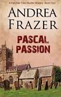 Pascal Passion by Andrea Frazer (Paperback, 2013)