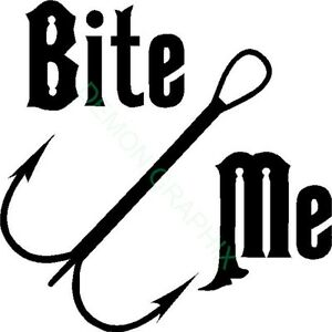 Bite me vinyl decal sticker hook fish fishing boat river for Who sells fishing license near me