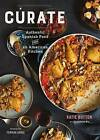 Curate: Authentic Spanish Food from an American Kitchen by Katie Button, Genevieve Ko (Hardback, 2016)