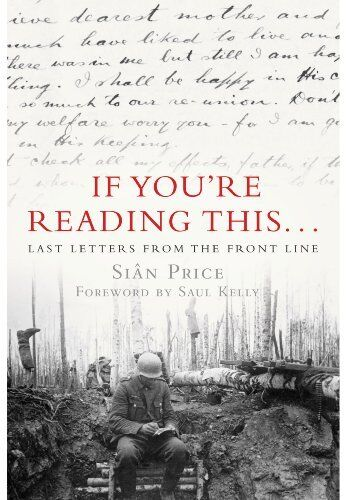 1 of 1 - If You're Reading This...: Last Letters from the Front Line By Sian Price