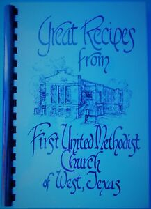 Great Recipes from First United Methodist Church of West, Texas