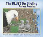 The Blues Go Birding Across America by Carol Malnor, Sandy Fuller (Paperback, 2010)