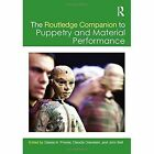 The Routledge Companion to Puppetry and Material Performance by Taylor & Francis Ltd (Hardback, 2014)