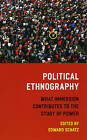 Political Ethnography: What Immersion Contributes to the Study of Politics by The University of Chicago Press (Paperback, 2009)