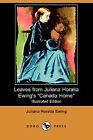 Leaves from Juliana Horatia Ewing's Canada Home (Illustrated Edition) (Dodo Press) by Juliana Horatia Ewing (Paperback / softback, 2008)