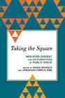Taking the Square: Mediated Dissent and Occupations of Public Space by Rowman & Littlefield International (Hardback, 2016)